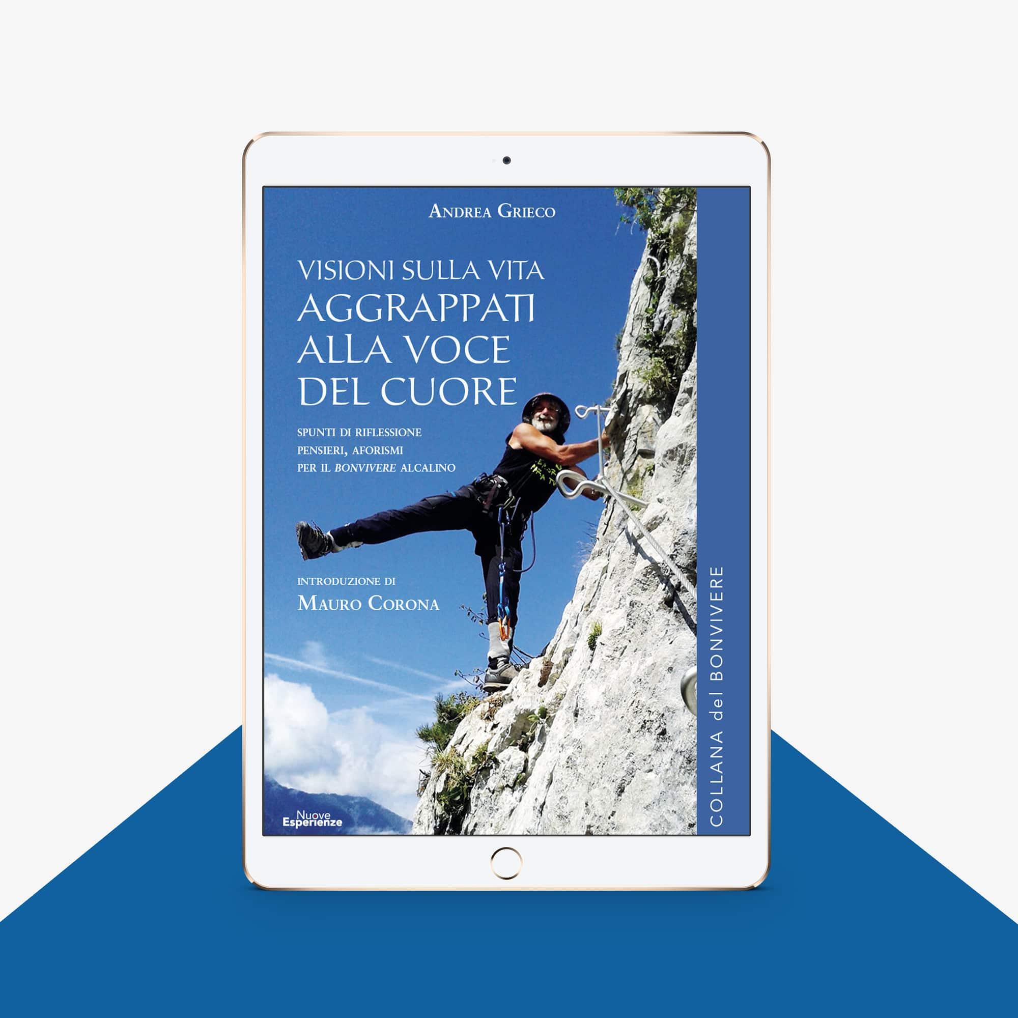 eBook - Visioni sulla vita aggrappati alla voce del cuore